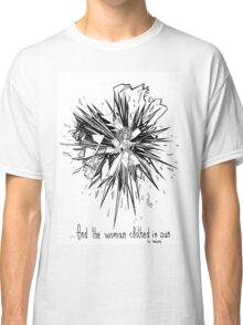... And the woman clothed in sun Classic T-Shirt