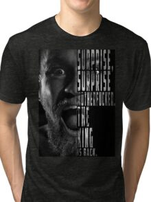 'SURPRISE, SURPRISE MOTHERFUCKER. THE KING IS BACK' Conor McGregor Tri-blend T-Shirt