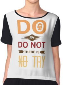 Do Or Don't There Is No Try Chiffon Top