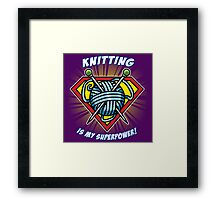 KNITTING IS MY SUPERPOWER! Framed Print