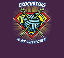 CROCHETING IS MY SUPERPOWER! Unisex T-Shirt