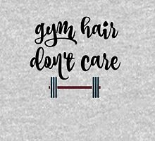 Gym Hair Don't Care  Womens Fitted T-Shirt