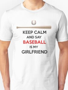 Baseball is my girlfriend Unisex T-Shirt