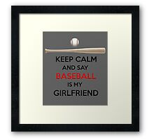 Baseball is my girlfriend Framed Print