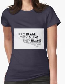there is none in the world who is not blamed - buddha Womens Fitted T-Shirt
