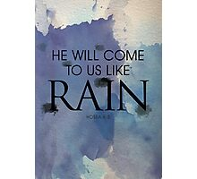 He will come to us  Photographic Print
