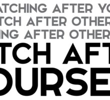 when watching after yourself, you watch after others - buddha Sticker