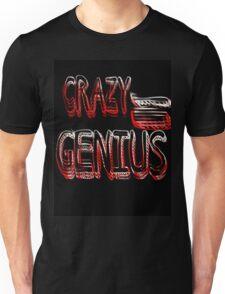 Crazy Genius Unisex T-Shirt