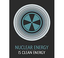 Nuclear Energy Is Clean Energy Photographic Print