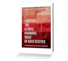 I Survived The Global Warming Hoax Greeting Card