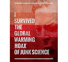 I Survived The Global Warming Hoax Photographic Print