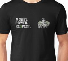 Money Power Respect Unisex T-Shirt