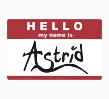 HELLO my name is: ASTRID Kids Tee