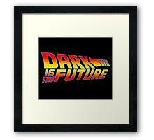 Dark is the Future Framed Print