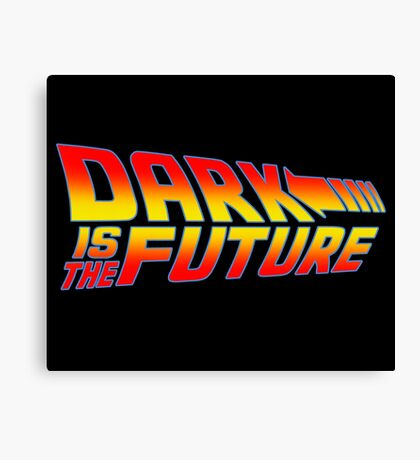 Dark is the Future Canvas Print
