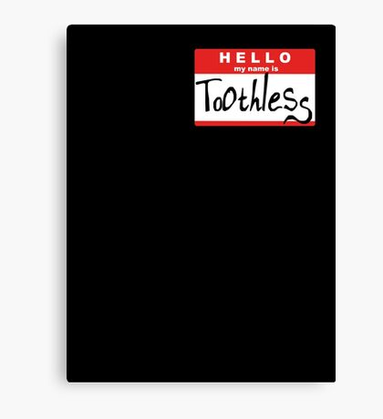 HELLO my name is: TOOTHLESS Canvas Print