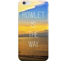 Rowlet is the way iPhone Case/Skin