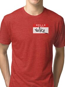 HELLO my name is: VALKA Tri-blend T-Shirt