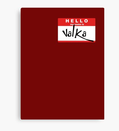 HELLO my name is: VALKA Canvas Print