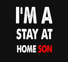 stay at home son Unisex T-Shirt