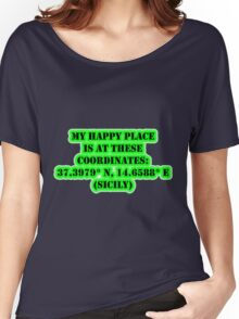 My Happy Place Is At These Coordinates: Sicily Women's Relaxed Fit T-Shirt