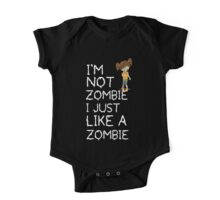 I am not a zombie Just like zombies One Piece - Short Sleeve