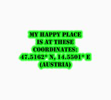 My Happy Place Is At These Coordinates: Austria Unisex T-Shirt