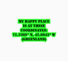 My Happy Place Is At These Coordinates: Greenland Unisex T-Shirt