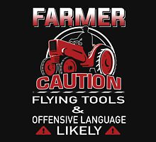 FARMER T-shirt , FARMER caution FLYING TOOLS & offensive language Likely Unisex T-Shirt