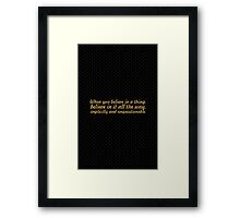 When you believe in a thing... Inspirational Quote Framed Print