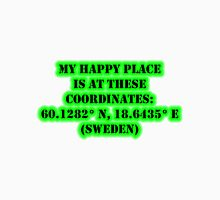 My Happy Place Is At These Coordinates: Sweden Unisex T-Shirt