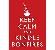 Keep Calm and Kindle Bonfires Photographic Print