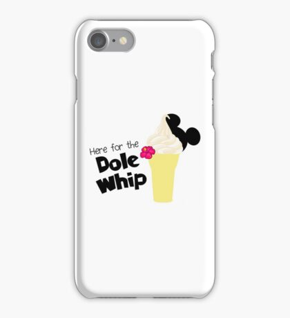 Here for the Dole Whip iPhone Case/Skin