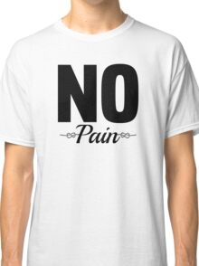 No Pain Cool Girly Funny Workout T-Shirt Text Classic T-Shirt