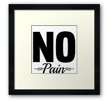No Pain Cool Girly Funny Workout T-Shirt Text Framed Print