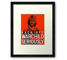 Back Off Warchild - Seriously Framed Print