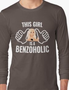 This Girl is a BenzoHolic Long Sleeve T-Shirt
