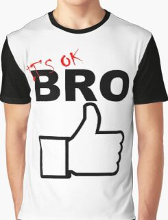 It's Ok Bro Funny Graphic T-Shirt