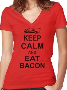 Keep Calm and Eat Bacon Funny Parody Meat Food Pig Hog Breakfast Women's Fitted V-Neck T-Shirt