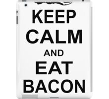 Keep Calm and Eat Bacon Funny Parody Meat Food Pig Hog Breakfast iPad Case/Skin