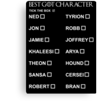 Best Game of Thrones character 2 Canvas Print