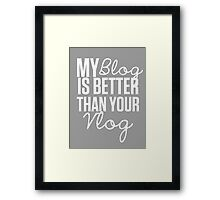 """My Blog is Better than your Vlog""  Lux Series Inspired Design Framed Print"