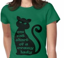 One Cat Short of a Crazy Lady Womens Fitted T-Shirt