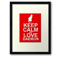 Keep Calm and Love Daemon Framed Print