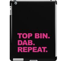 Top Bin. Dab. Repeat. iPad Case/Skin