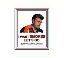 I Want Smokes (white background) Art Print