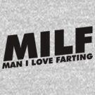 MILF Man I Love Fartiing by David Ayala