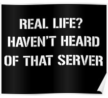 Real Life? Haven't heard of that server Poster
