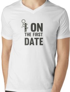 I fuck On The First Date Funny Flirting T-Shirt Mens V-Neck T-Shirt