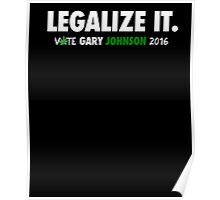 Legalize It | Vote Gary Johnson 2016 Poster